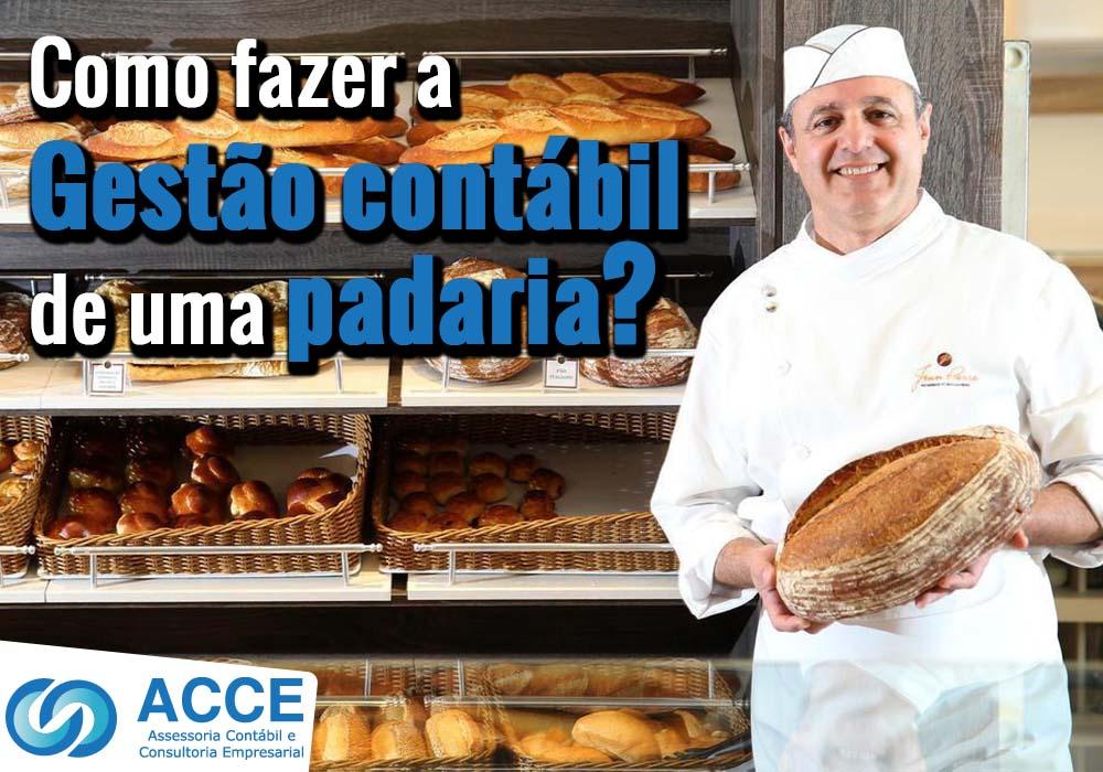 Contabilidade Especializada Em Padaria - ACCE - Como fazer a Gestão contábil de uma padaria?