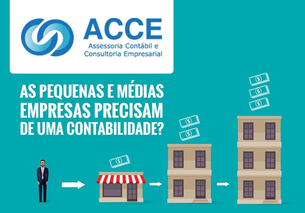 Pequenas E Medias Empresas - ACCE - As pequenas e médias empresas precisam de uma contabilidade?