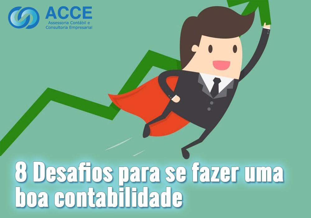 8 Desafios Para Se Fazer Uma Boa Contabilidade - ACCE - 8 Desafios para se fazer uma boa contabilidade