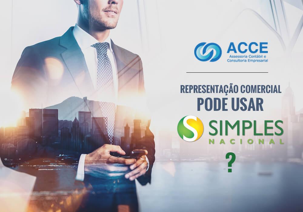 1483997138 Representante Comercial Simples Nacional Acce - ACCE - Representação comercial pode usar simples nacional?