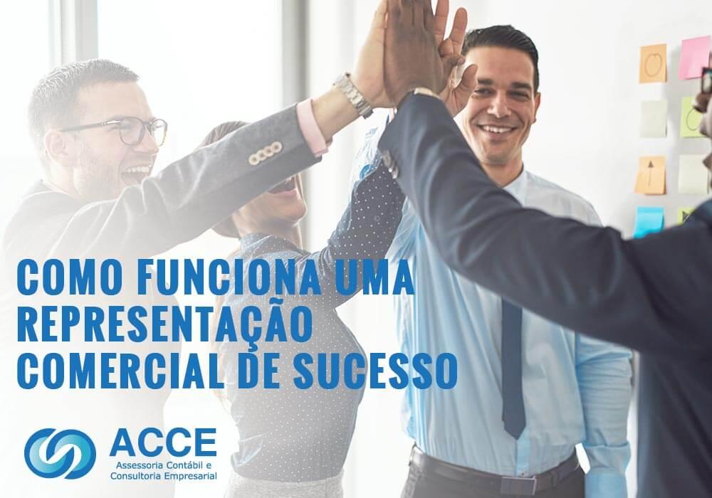 Empresas De Representação Comercial - ACCE - Como funciona uma representação comercial de sucesso