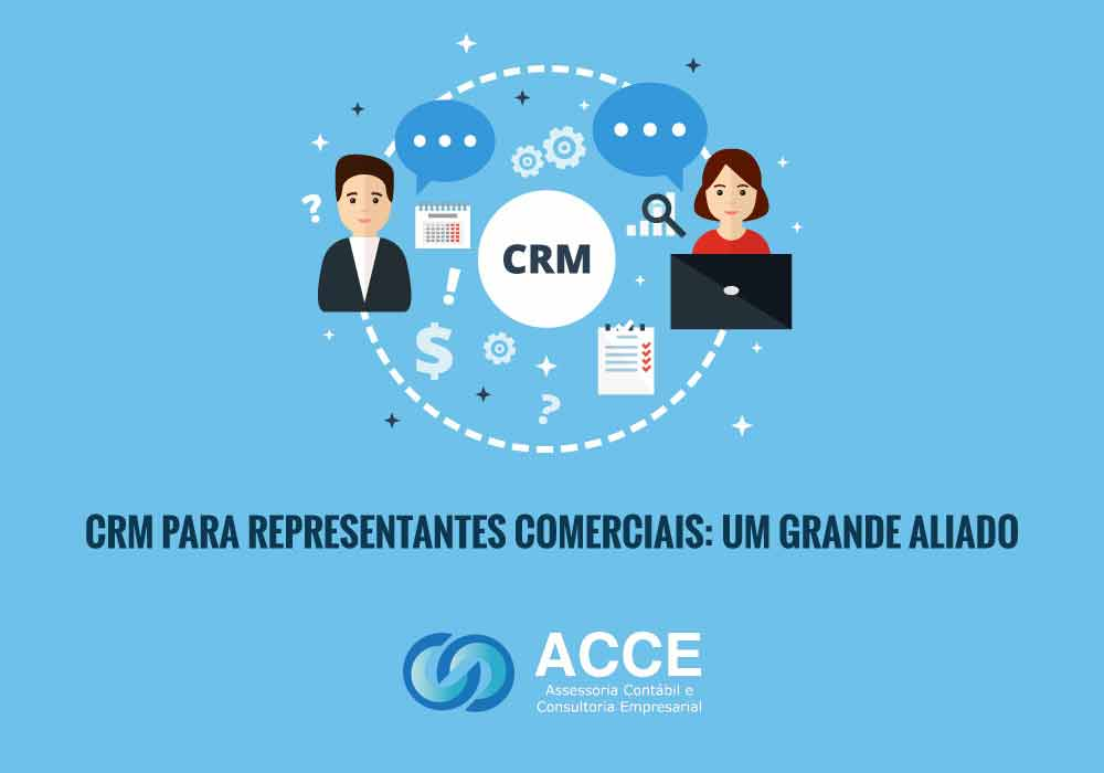Crm Para Representantes Comerciais Sp - ACCE - CRM para representantes comerciais: um grande aliado