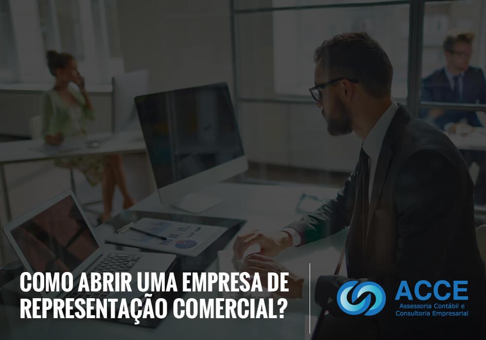 Abrir Uma Empresa De Representação Comercial - ACCE - Como abrir uma empresa de Representação Comercial?