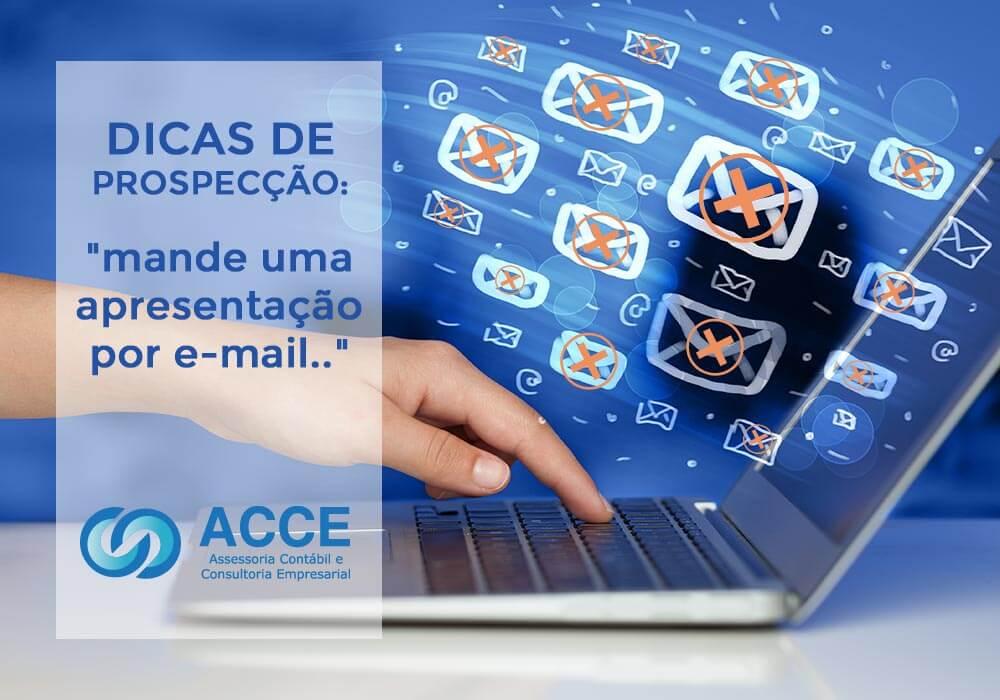 """Abordagem Do Vendedor - ACCE - Dicas de prospecção: """"mande uma apresentação por e-mail…"""""""
