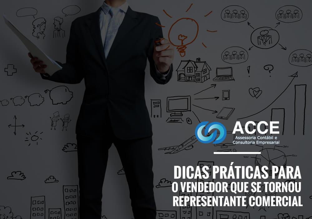 Representante Comercial - ACCE - Dicas práticas para o vendedor que se tornou representante comercial