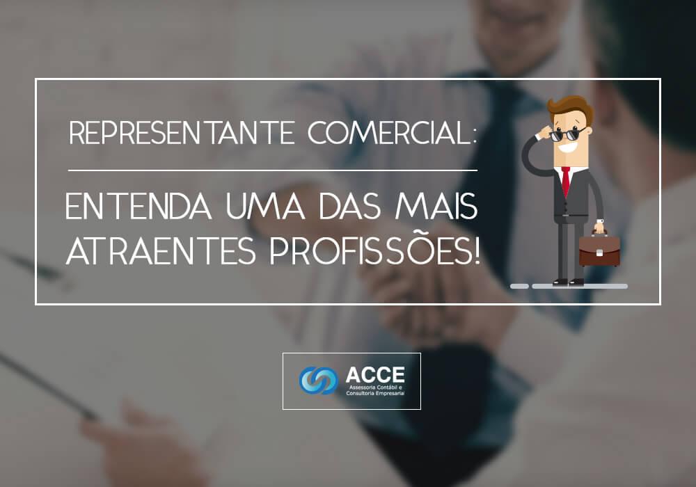 Representante Comercial Ac - ACCE - Representante Comercial: Entenda uma das mais atraentes profissões