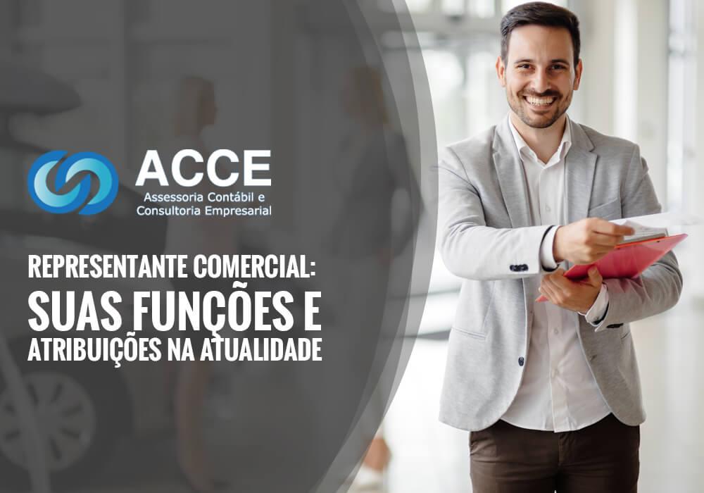 Representante Comercial - ACCE - Representante Comercial: suas funções e atribuições na atualidade