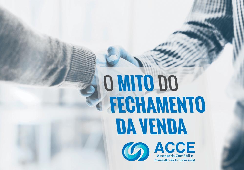 Fechamento Da Venda - ACCE - O MITO DO FECHAMENTO DA VENDA