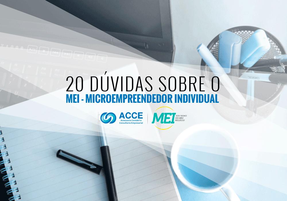 Microempreendedores - ACCE - 20 dúvidas sobre o MEI – Microempreendedor Individual