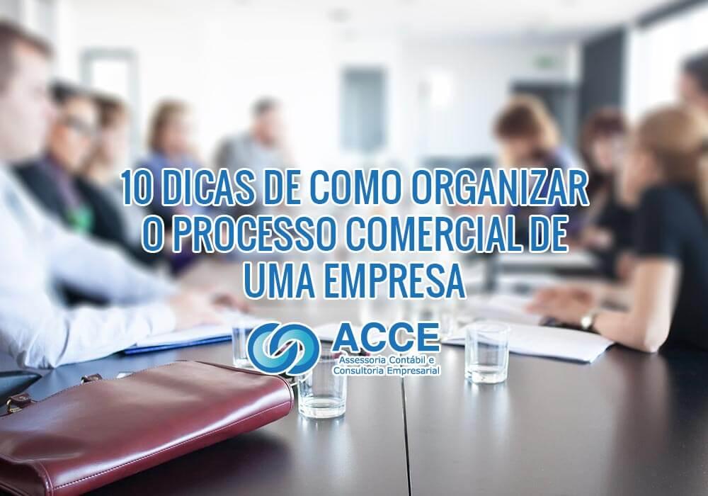 Processos Comerciais - ACCE - 10 dicas de como organizar o Processo Comercial de uma Empresa