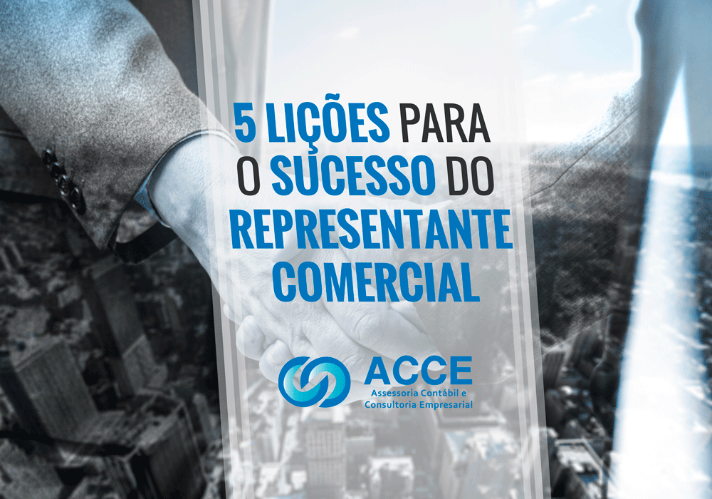 Representante Comercial - ACCE - Cinco lições para o sucesso do representante comercial