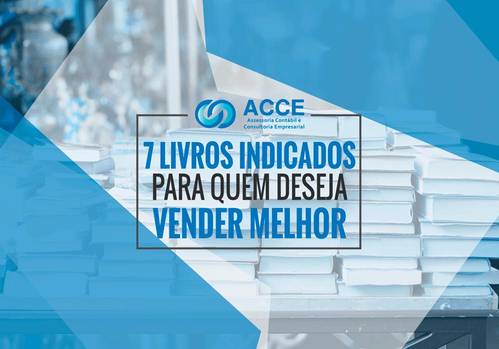 Sucesso Em Vendas - ACCE - 7 livros indicados para quem deseja vender melhor