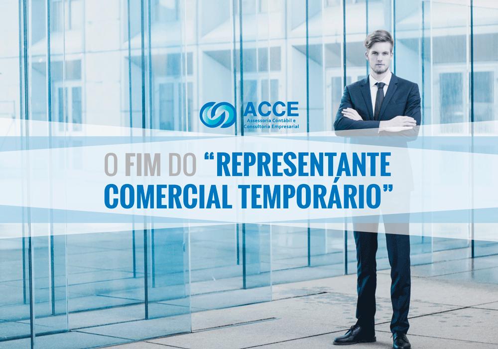 """Representantes Comerciais - ACCE - O FIM DO """"REPRESENTANTE COMERCIAL TEMPORÁRIO"""""""
