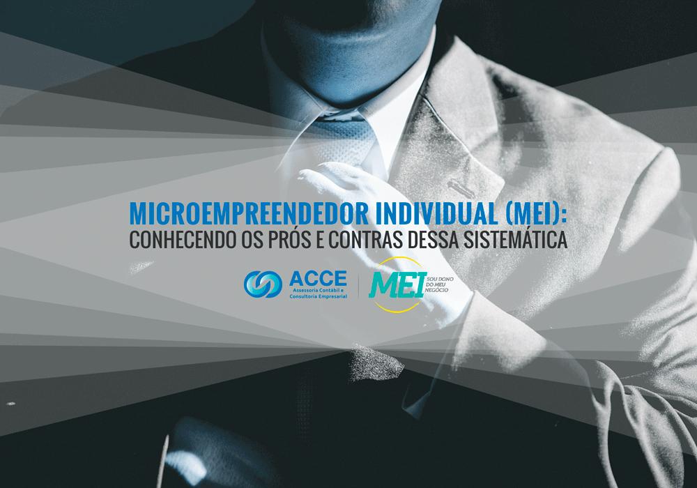 Microempreendedor Individual (mei): Conhecendo Os Prós E Contras Dessa Sistemática - ACCE - Microempreendedor individual (MEI): conhecendo os prós e contras dessa sistemática