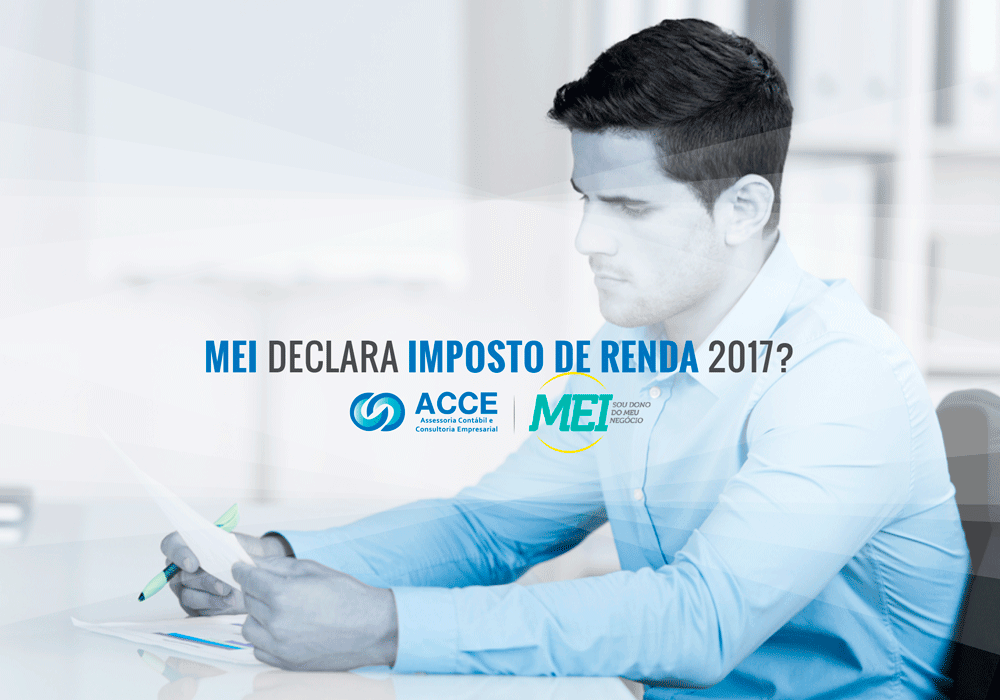 Imposto De Renda Para Mei - ACCE - MEI declara imposto de renda 2017?