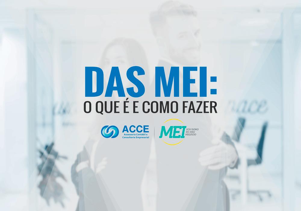 Microempreendedor Individual (mei) - ACCE - DAS MEI: o que é e como fazer