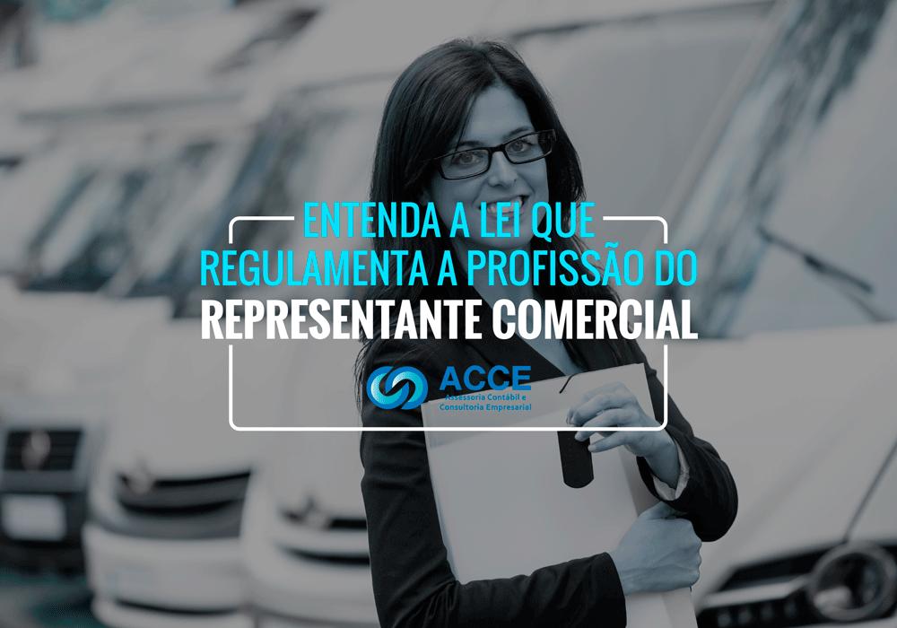 Representante Comercial - ACCE - Entenda a Lei que regulamenta a profissão do Representante Comercial