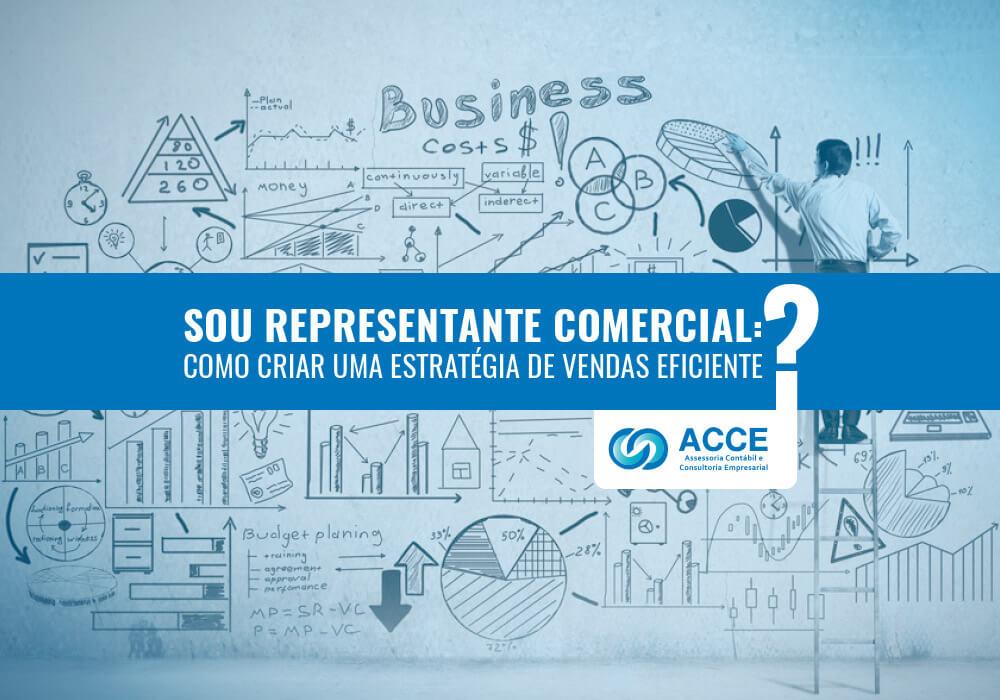 Criar Uma Estratégia De Vendas Eficiente - ACCE - Sou Representante Comercial: como criar uma estratégia de vendas eficiente?