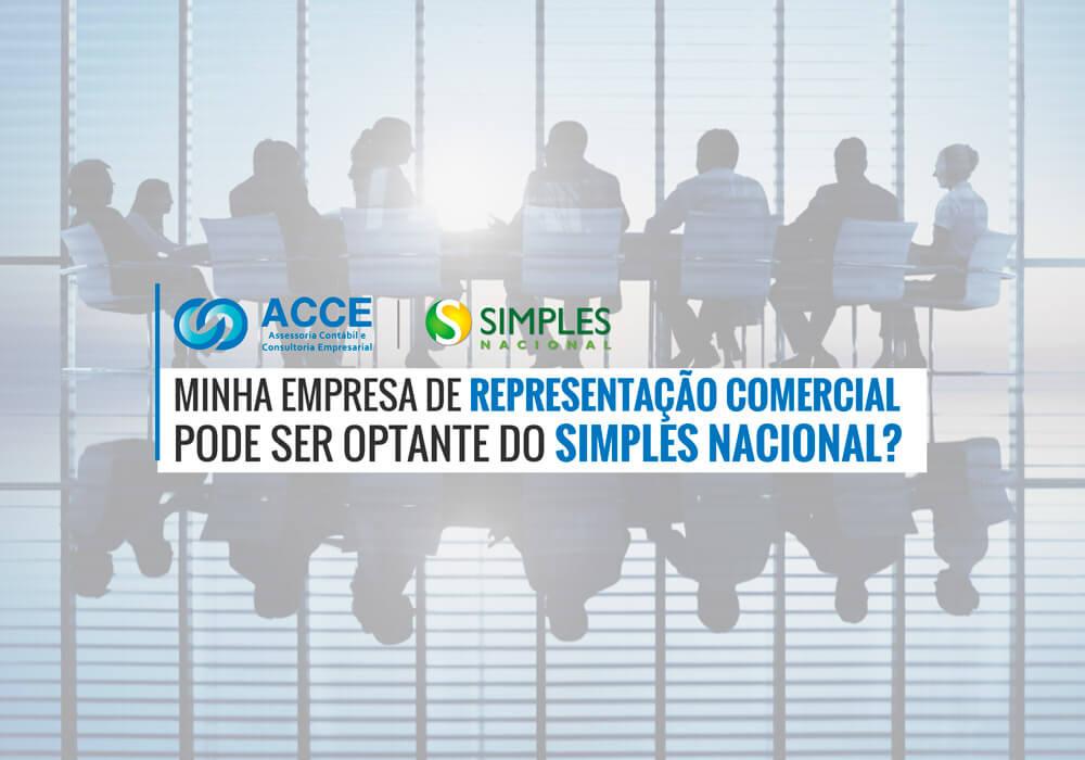 Empresa De Representação Comercial Pode Ser Simples Nacional - ACCE - Minha empresa de Representação Comercial pode ser optante do Simples Nacional?