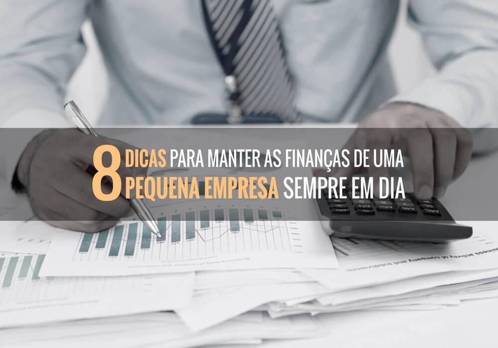 Finanças De Sua Pequena Empresa - ACCE - 8 dicas para manter as finanças de uma pequena empresa sempre em dia