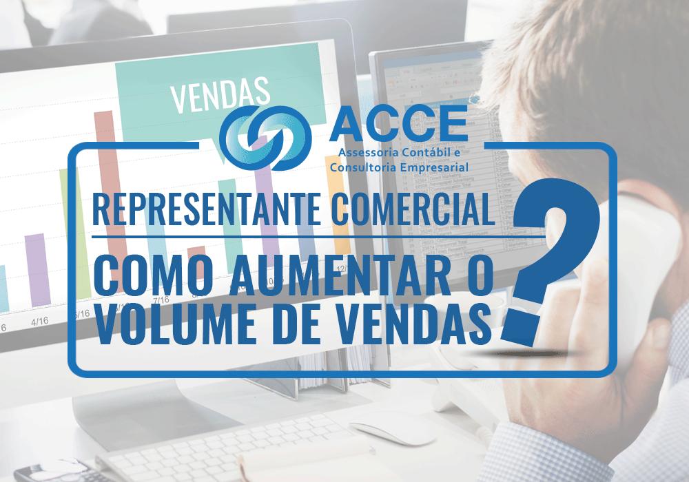 Aumentar O Volume De Vendas - ACCE - Representante Comercial: Como aumentar o volume de vendas?