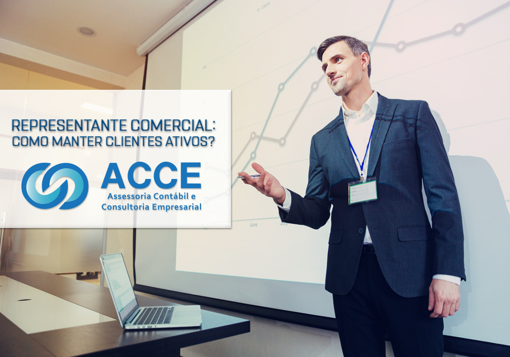 Representante Comercial= - ACCE - Representante Comercial: Como manter os clientes ativos em sua base?