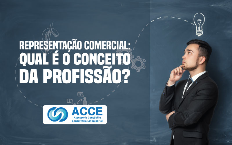 Representação Comercial - ACCE - Representação Comercial: Qual é o conceito da profissão?