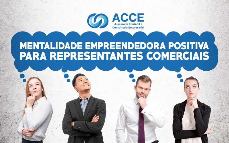 Mentalidade Empreendedora - ACCE - Mentalidade Empreendedora Positiva para Representantes Comerciais