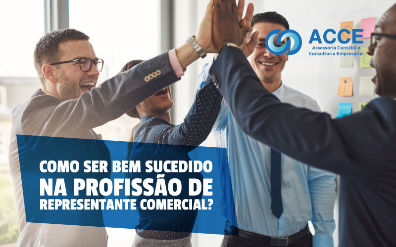 Representante Comercial - ACCE - Como ser bem sucedido na Profissão de Representante Comercial?