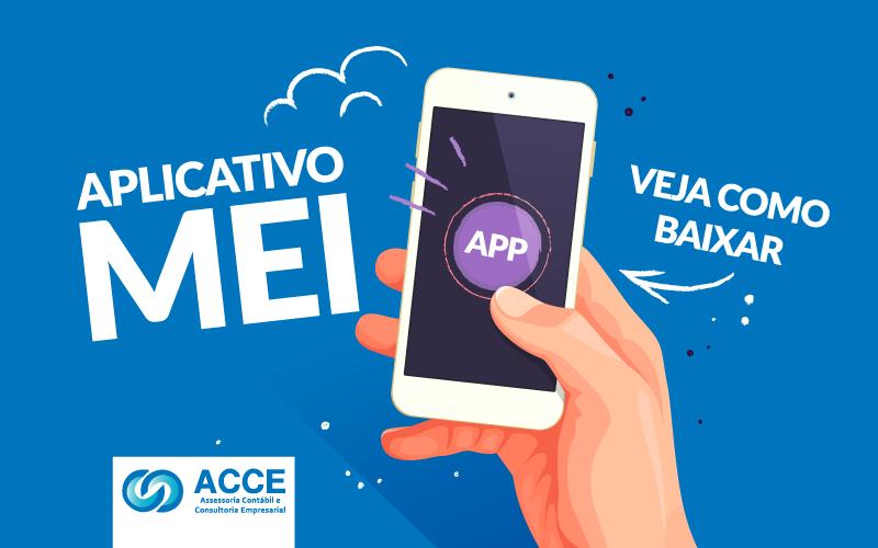 Aplicativo Mei - ACCE - Aplicativo (APP) MEI – Veja como baixar