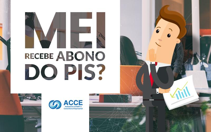 Mei Recebe Abono Do Pis - ACCE - MEI recebe abono do PIS?