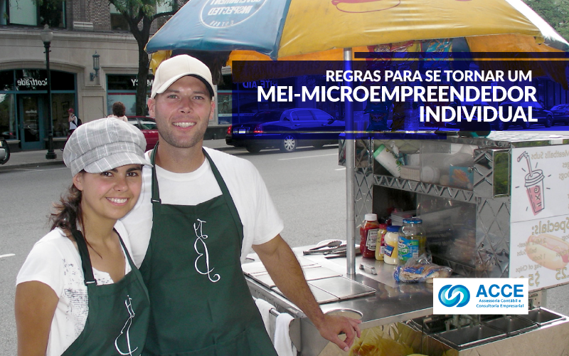 Microempreendedor Individual Acce - ACCE - Regras para se tornar um MEI – Microempreendedor Individual