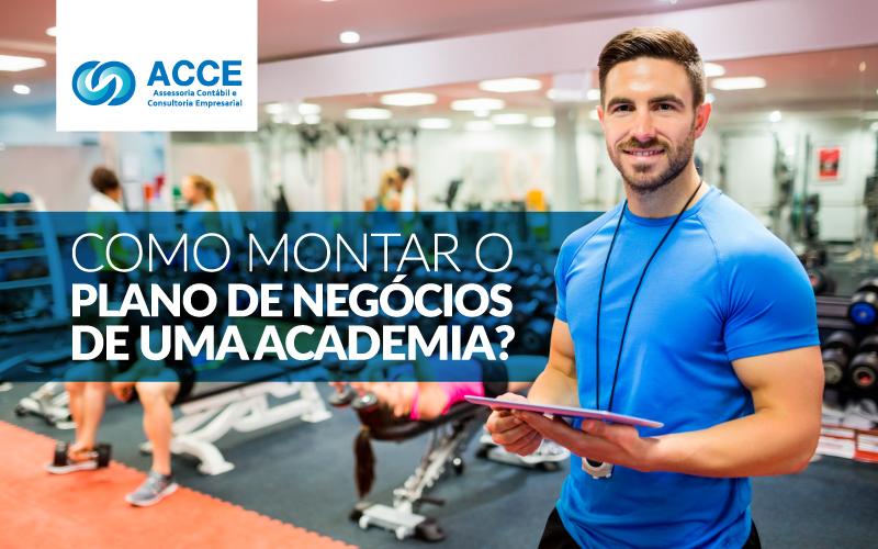 Plano De Negócios De Uma Academia - ACCE - Como montar o plano de negócios de uma academia?