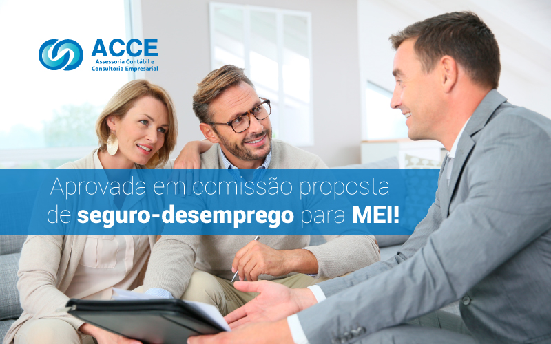 Seguro Desemprego Para Mei - ACCE - Aprovada em comissão proposta de seguro-desemprego para MEI