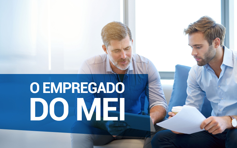 O Empregado Do Mei - ACCE - O empregado do MEI