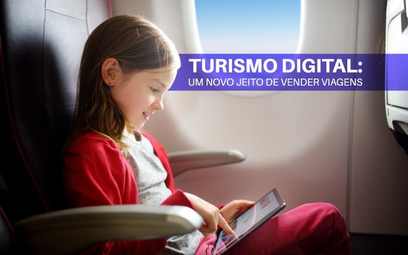 Turismo Digital - ACCE - Turismo digital: um novo jeito de vender viagens