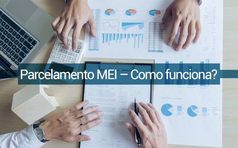 Parcelamento Mei - ACCE - Parcelamento MEI – Como funciona?