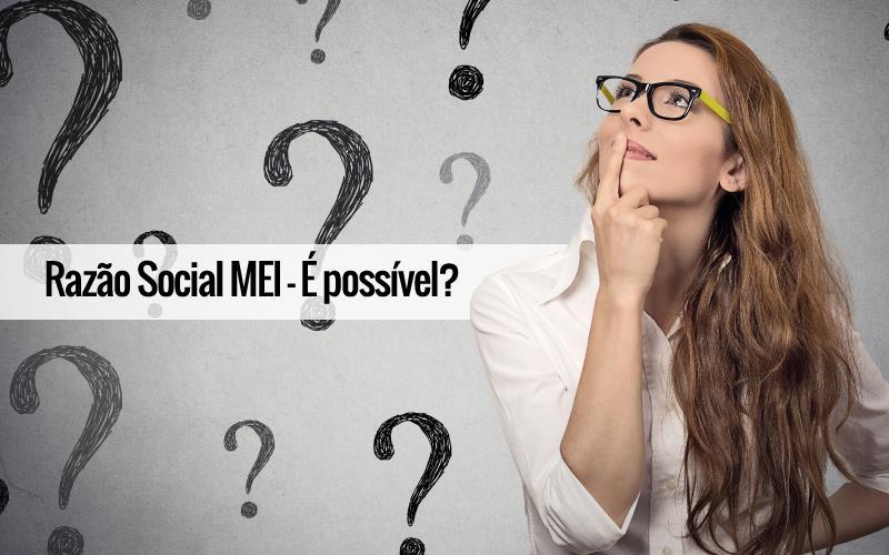 Razão Social Mei - ACCE - Razão Social MEI – É possível?