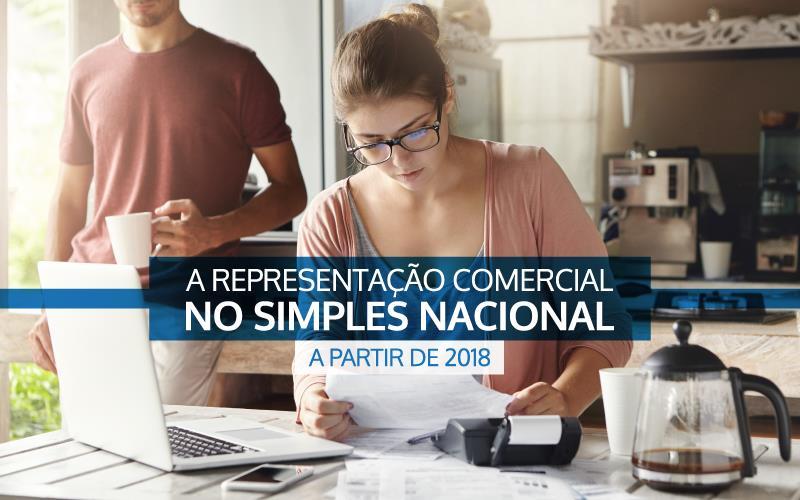 Representação Comercial - ACCE - A Representação Comercial no Simples Nacional a partir de 2018