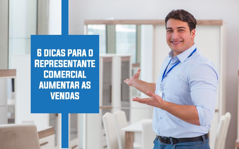 Representante Comercial Aumentar As Vendas - ACCE - 6 dicas para o Representante Comercial aumentar as vendas