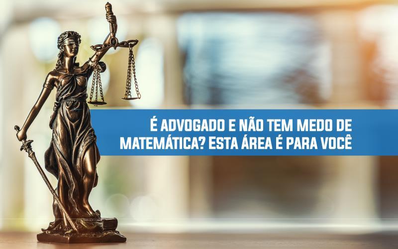 É Advogado E Não Tem Medo De Matemática? Esta área é Para Você