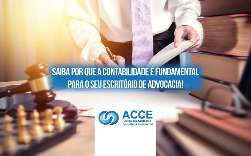 Contabilidade é Fundamental Para O Seu Escritório De Advocacia - ACCE - Saiba por que a contabilidade é fundamental para o seu escritório de advocacia!