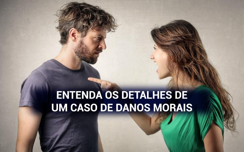 Detalhes De Um Caso De Danos Morais