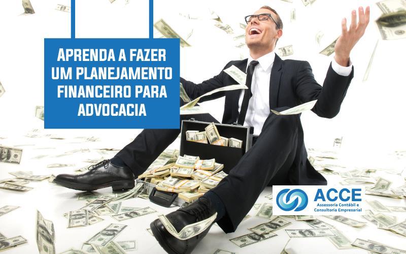Planejamento Financeiro Para Advocacia - ACCE - Aprenda a fazer um planejamento financeiro para advocacia