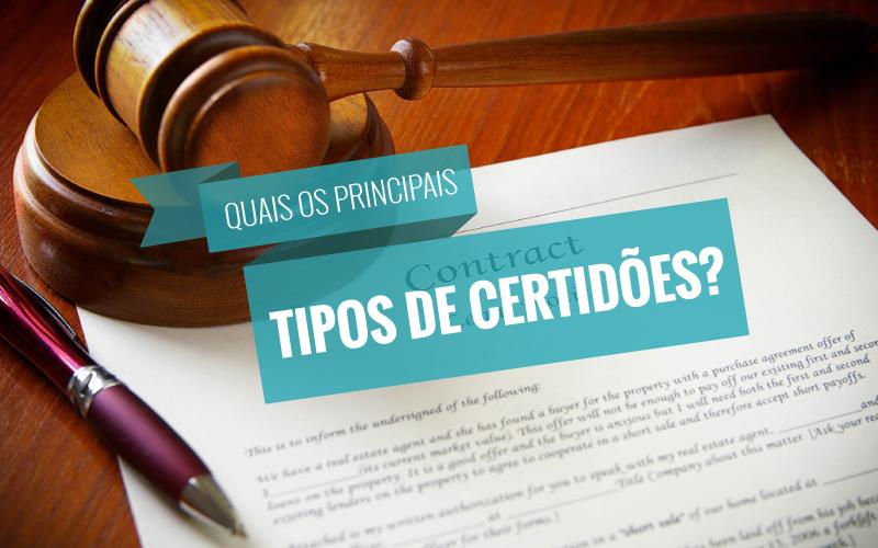 Principais Tipos De Certidões - ACCE - Quais os principais tipos de certidões?