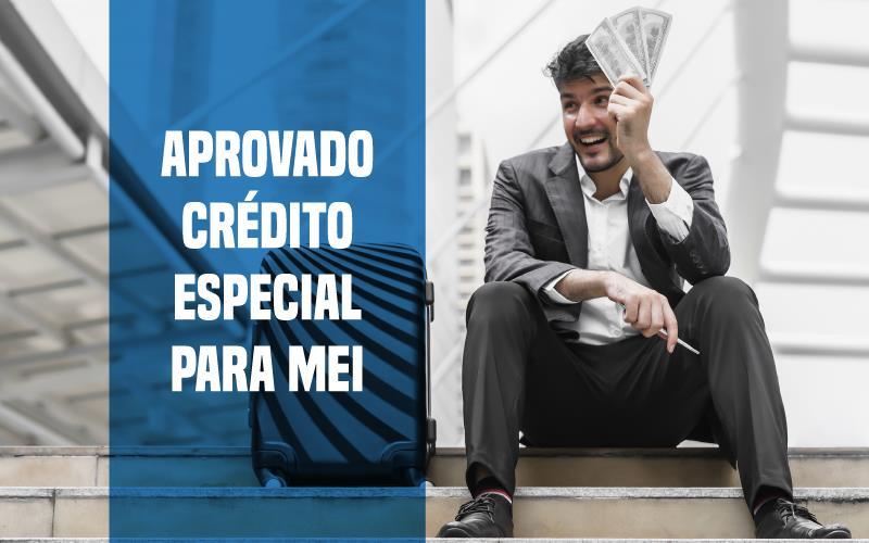 Aprovado Crédito Especial Para MEI
