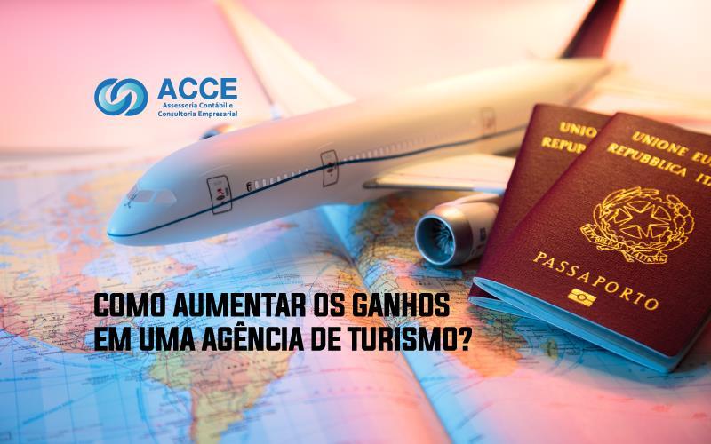 Ganhos Em Uma AgÊncia De Turismo - ACCE - COMO AUMENTAR OS GANHOS EM UMA AGÊNCIA DE TURISMO?