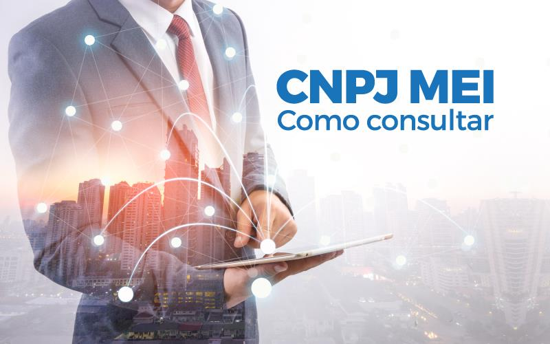 Cnpj Mei - ACCE - CNPJ MEI – Como consultar