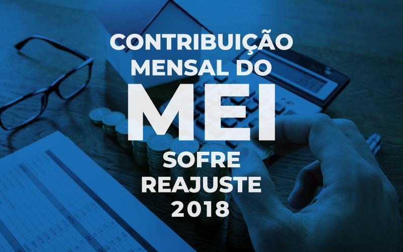 Contribuição Mensal Do MEI Sofre Reajuste – 2018