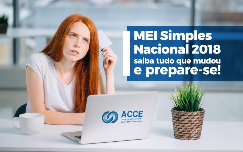 MEI Simples Nacional 2018 – Saiba Tudo Que Mudou E Prepare-se!